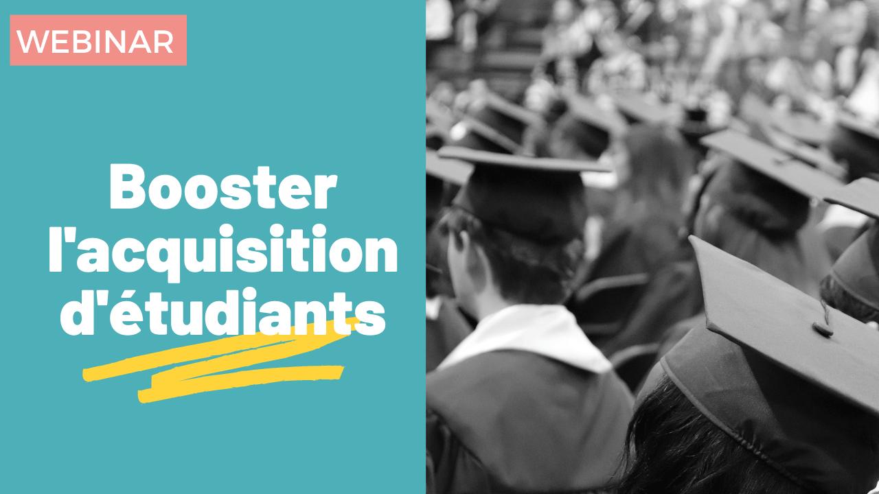 Comment booster l'acquisition de prospects étudiants ?
